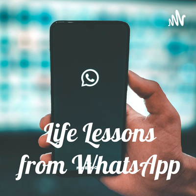 Life Lessons from WhatsApp