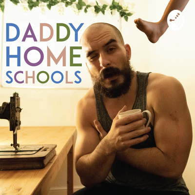 The Daddyhomeschools Podcast