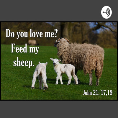 Feed My Sheep Christian Podcast