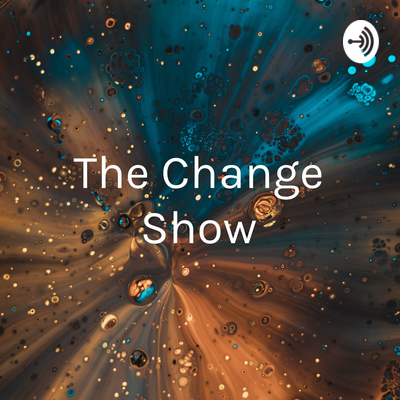 The Change Show - Getting Motivated To Change
