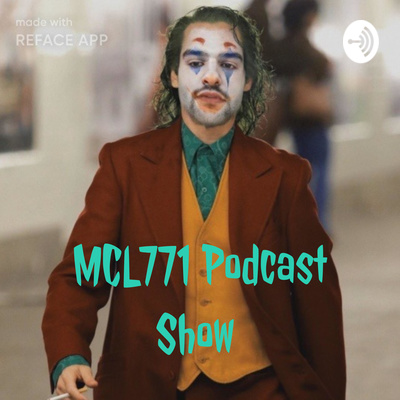 MCL771 Podcast Show