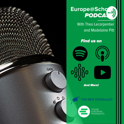 JEF Europe & The New Federalist | Podcast Reel | Europe@School!