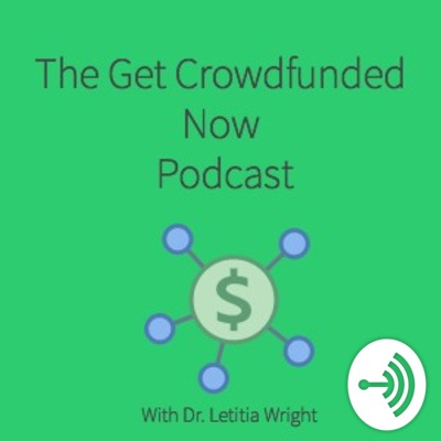 Get Crowdfunded Now with Dr. Wright - Podcast