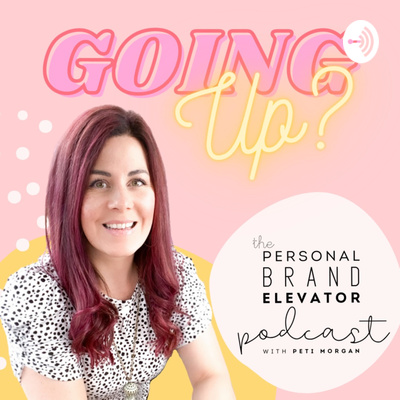 Going up? The Personal Brand Elevator podcast with Peti Morgan