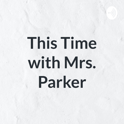 This Time with Mrs. Parker