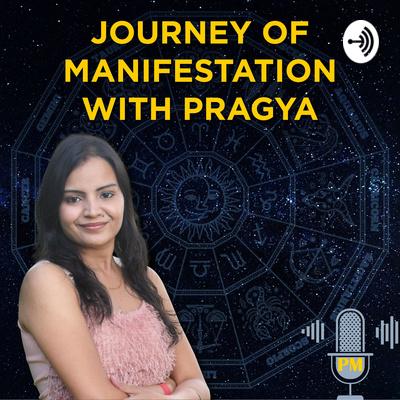 Journey of Manifestation with Pragya