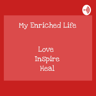 My Enriched Life Podcast