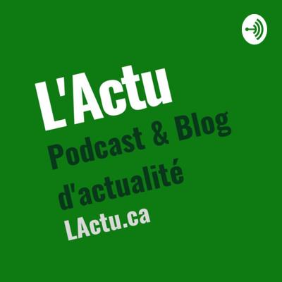 Le PodCast pour L'Actu - Podcast & Blog d'actualité