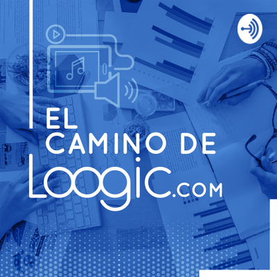 Loogic Podcast, el camino de Loogic.com