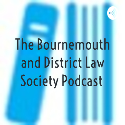 The Bournemouth and District Law Society Podcast