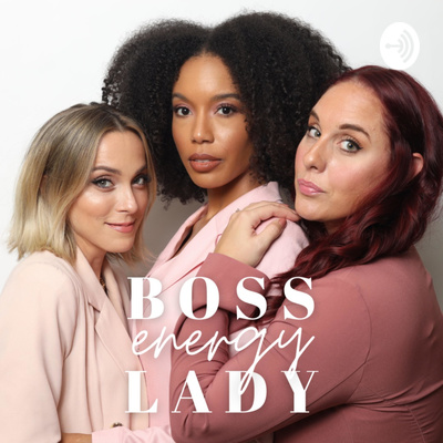 Boss Lady Energy Podcast