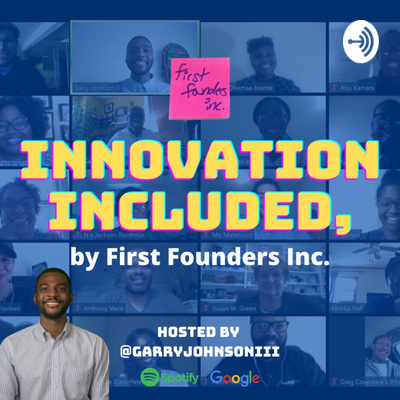 Innovation Included, by First Founders Inc.