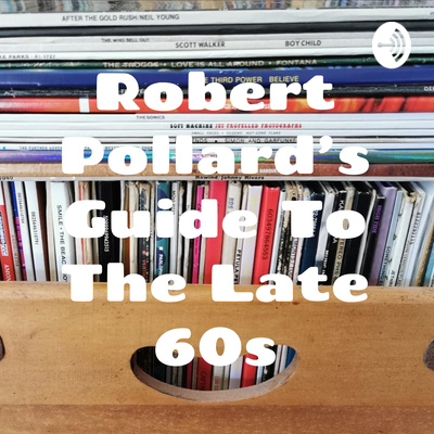 Robert Pollard's Guide To The Late 60s