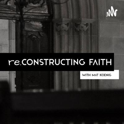 ReConstructing Faith