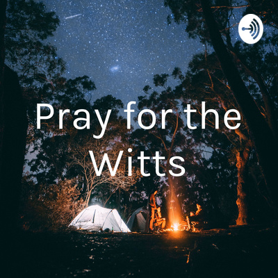 Pray for the Witts
