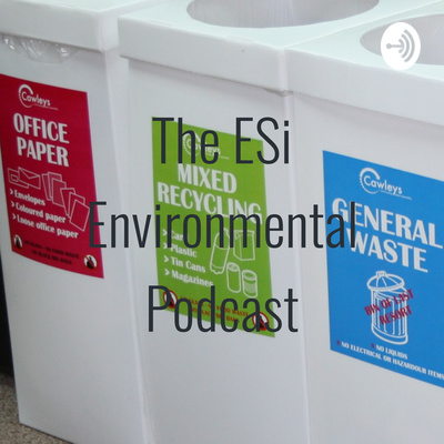 The ESi Environmental Podcast