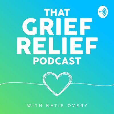 That Grief Relief Podcast