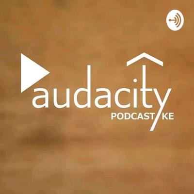 The Audacity Podcast Ke