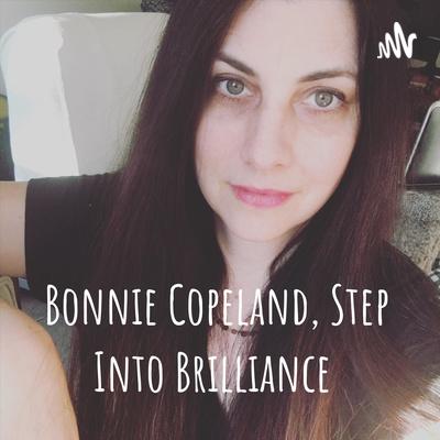 Bonnie Copeland, Step Into Brilliance