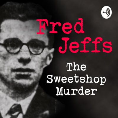 Fred Jeffs: The Sweetshop Murder