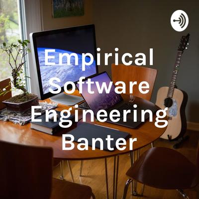 Empirical Software Engineering Banter