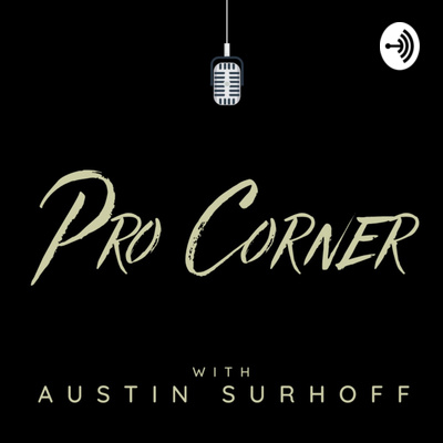 Pro Corner with Austin Surhoff