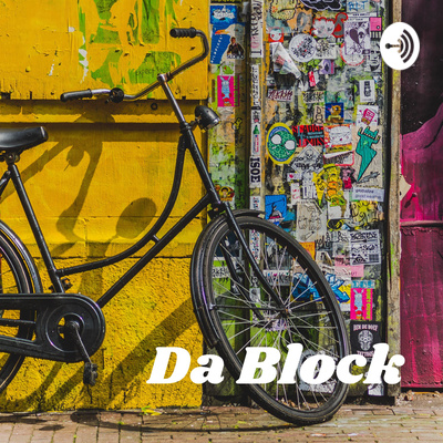 Da Block: Where The Culture Lives