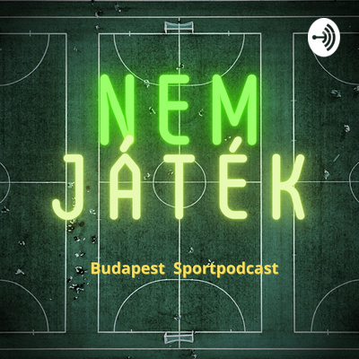Nem játék - Budapest Sportpodcast