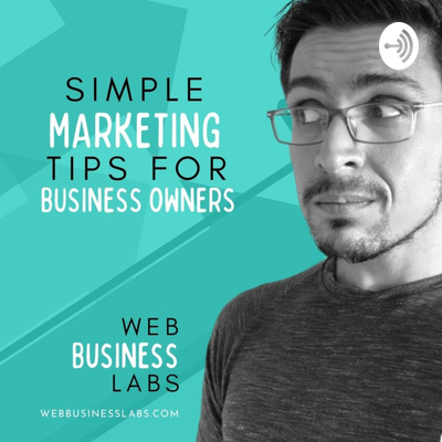 Simple Marketing Tips For Business Owners - Web Business Labs
