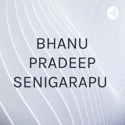 BHANU PRADEEP SENIGARAPU