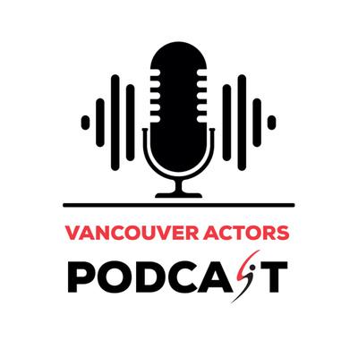 Vancouver Actors Podcast