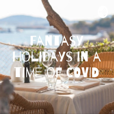 Fantasy Holidays in a time of COVID