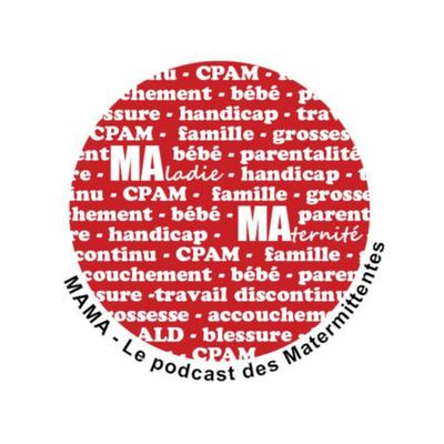 MaMa - le podcast des Matermittentes