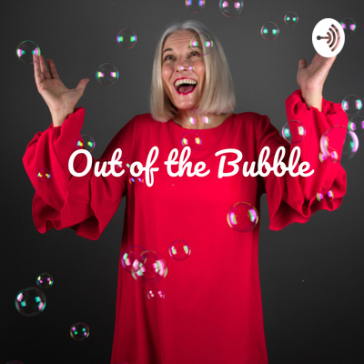 Out Of The Bubble