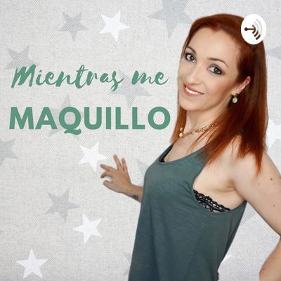 Mientras me Maquillo