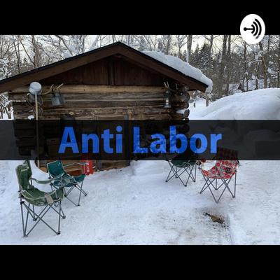 アンチ労働主義Podcast