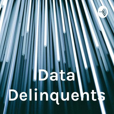 Data Delinquents