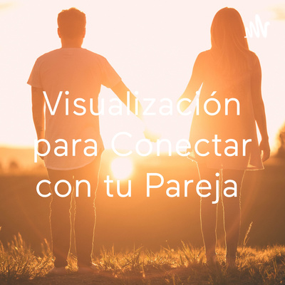 Visualización para Conectar con tu Pareja