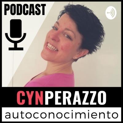 Cyn Perazzo | Autoconocimiento: EL PODCAST