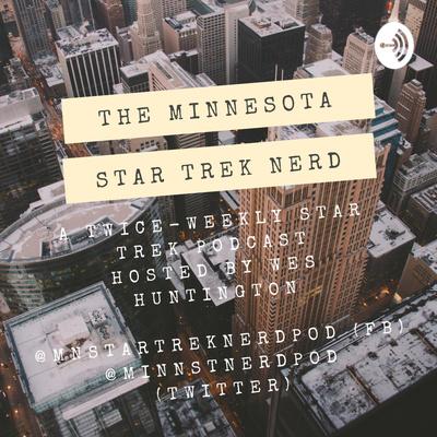 The Minnesota Star Trek Nerd Podcast