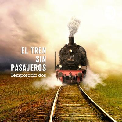 El Tren Sin Pasajeros