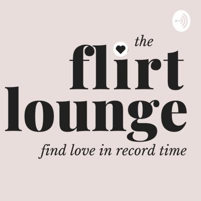 The FLIRT Lounge