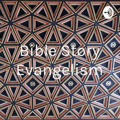 Bible Story Evangelism