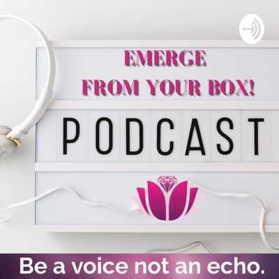 🎙EMERGE FROM YOUR BOX