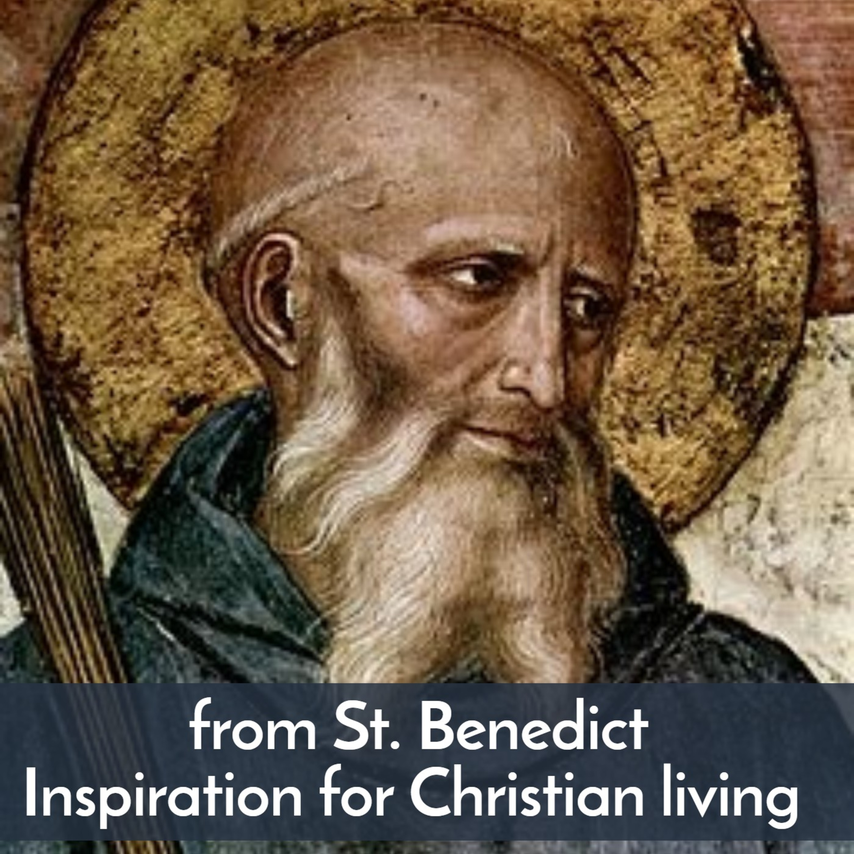 St. Benedict--Inspiration for Christian Living