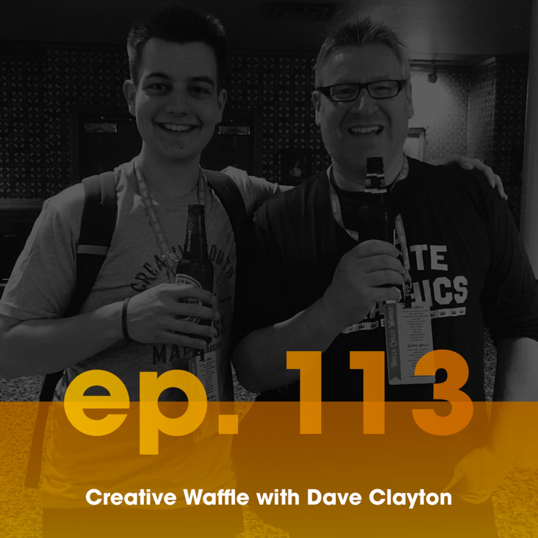 Dave Clayton - Photoshop changed my life \\ Ep. 113 Creative Waffle