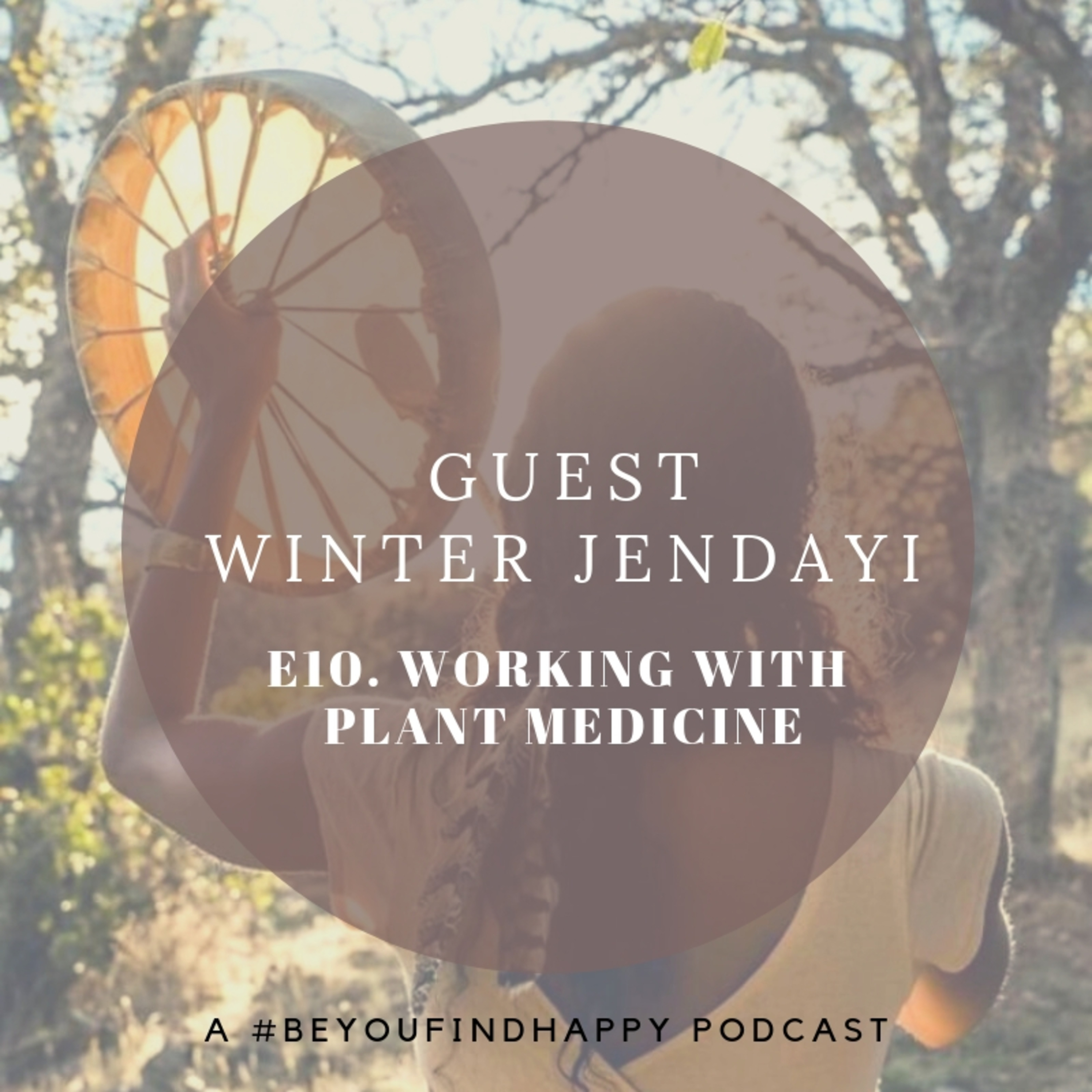 E10 GUEST Winter Jendayi: Working with Plant Medicine
