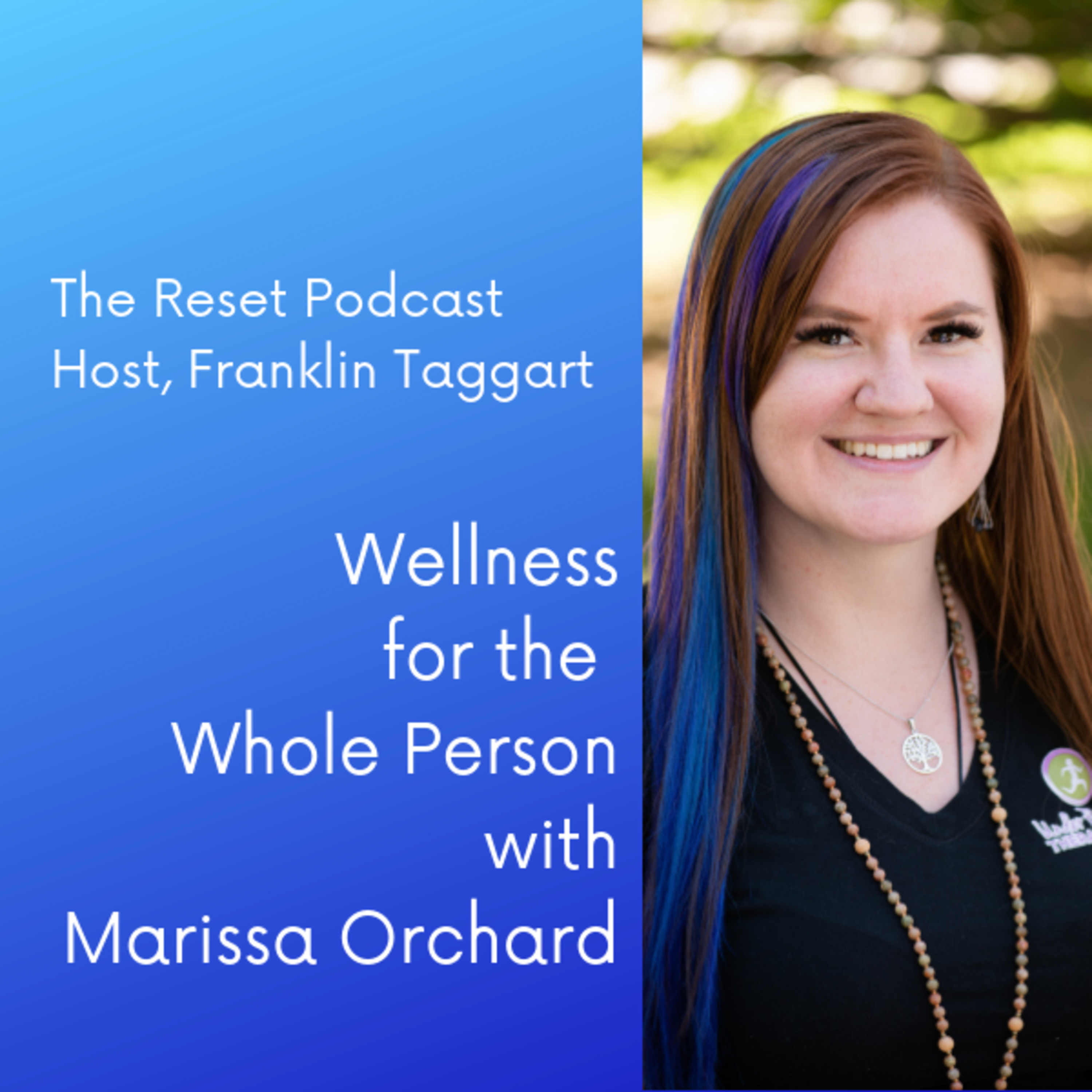Wellness for the Whole Person with Marissa Orchard