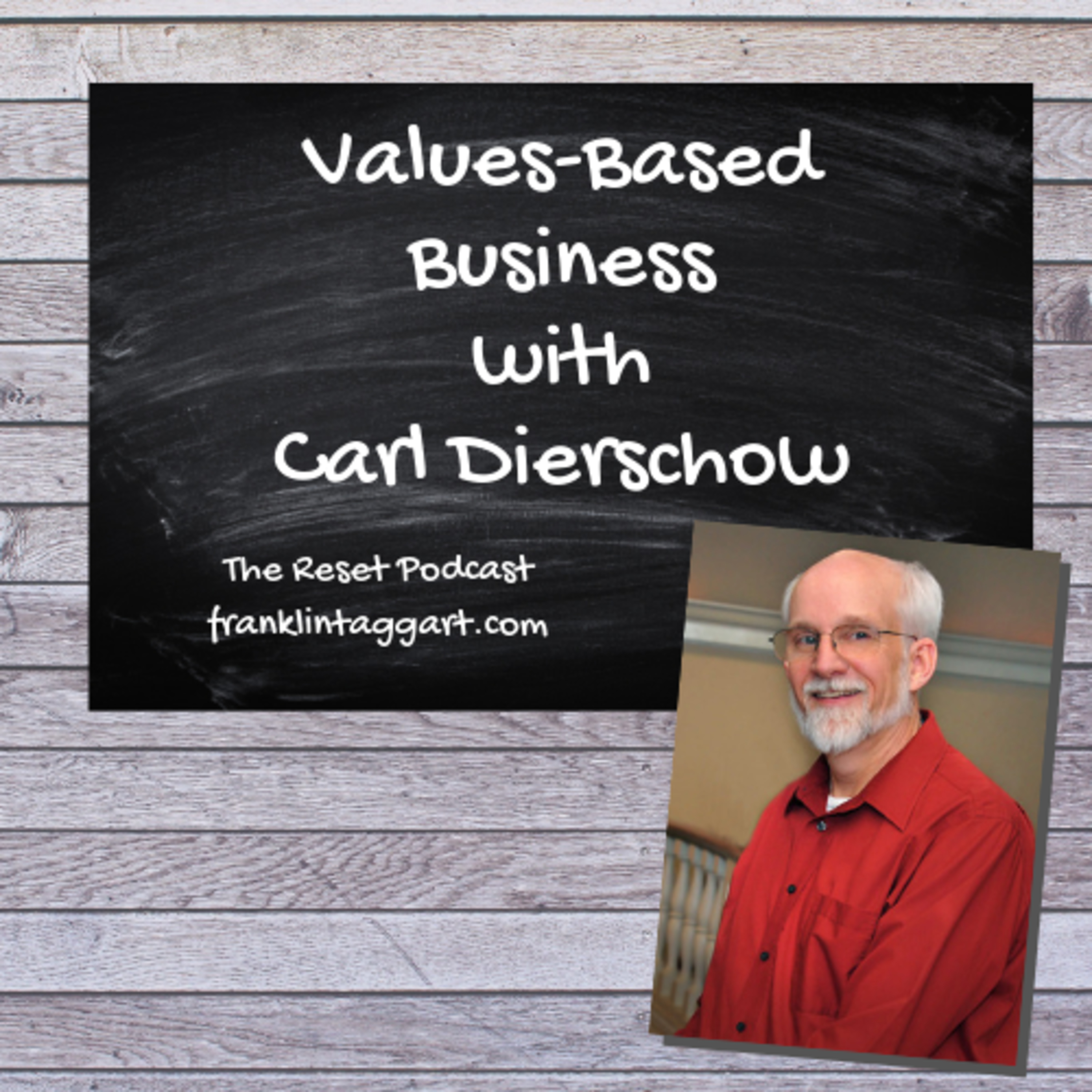 Values-Based Business with Carl Dierschow