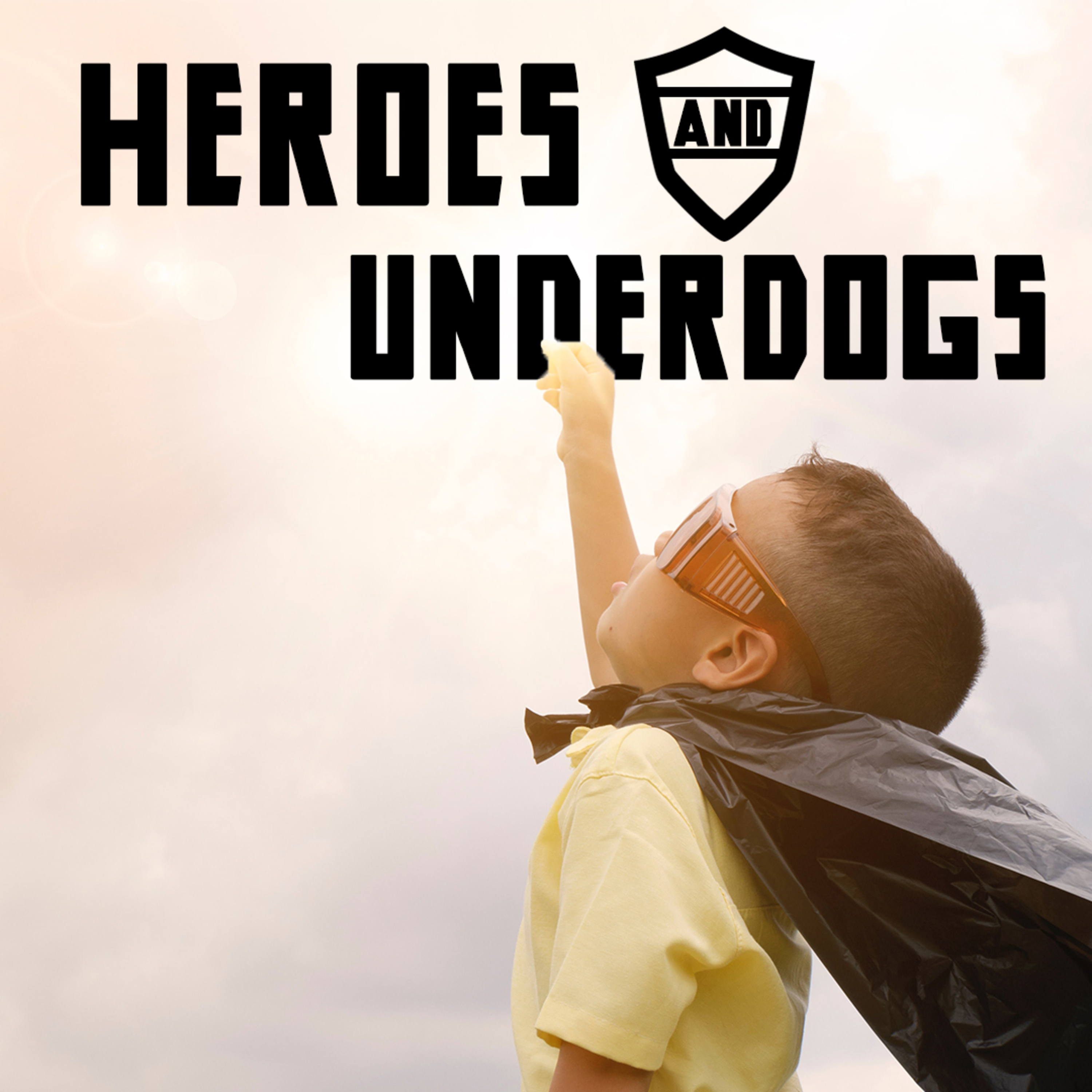 Heroes and Underdogs #26